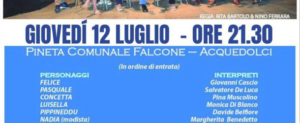 """Acquedolci: Giovedì 12 luglio alla Pineta Comunale Falcone andrà in scena """"Miseria e Nobiltà""""."""